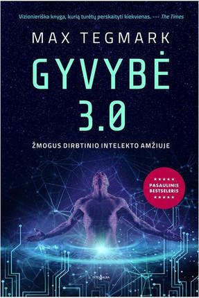 Gyvybė 3.0: žmogus dirbtinio intelekto amžiuje