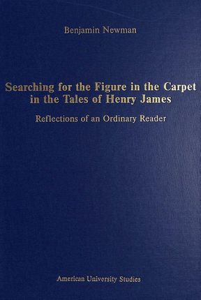 Searching for the Figure in the Carpet in the Tales of Henry James