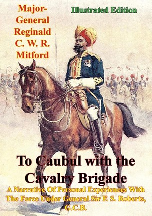 To Caubul with the Cavalry Brigade -