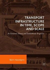 Transport Infrastructure in Time, Scope and Scale