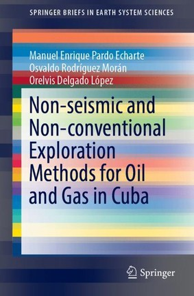 Non-seismic and Non-conventional Exploration Methods for Oil and Gas in Cuba