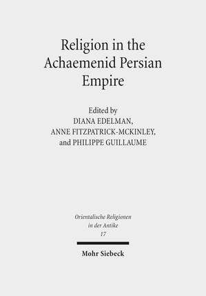 Religion in the Achaemenid Persian Empire