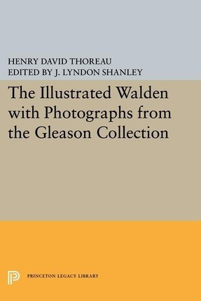 Illustrated WALDEN with Photographs from the Gleason Collection