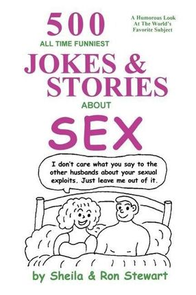 500 All Time Funniest Jokes & Stories about Sex