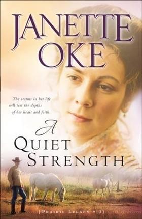 Quiet Strength (Prairie Legacy Book #3)