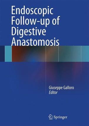 Endoscopic Follow-up of Digestive Anastomosis