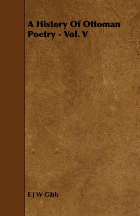 A History Of Ottoman Poetry - Vol. V