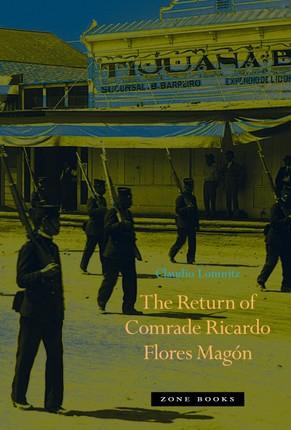The Return of Comrade Ricardo Flores Magón