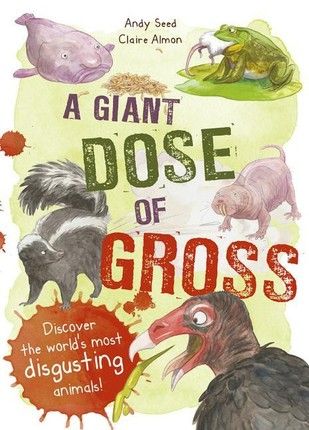 A Giant Dose of Gross: Discover the World's Most Disgusting Animals!