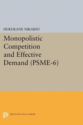 Monopolistic Competition and Effective Demand. (PSME-6)