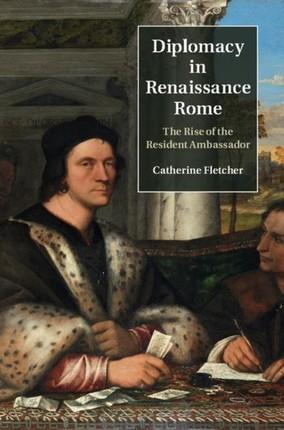 Diplomacy in Renaissance Rome