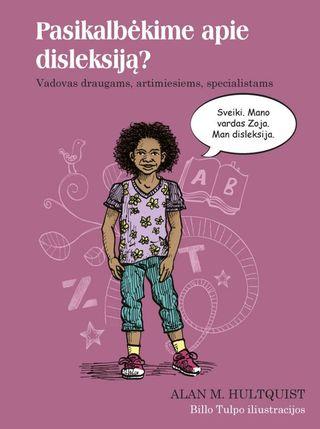 Pasikalbėkime apie disleksiją? Vadovas draugams, artimiesiems, specialistams