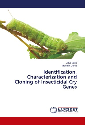 Identification, Characterization and Cloning of Insecticidal Cry Genes