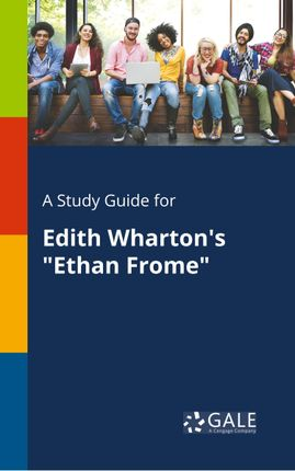 "A Study Guide for Edith Wharton's ""Ethan Frome"""