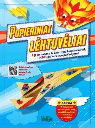 Popieriniai lėktuvėliai. 19 nurodymų ir patarimų, kaip lankstyti, ir 20 spalvotų lapų lankstymui