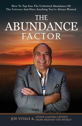 The Abundance Factor: How to Tap Into the Unlimited Abundance of the Universe and Have Anything You've Always Wanted