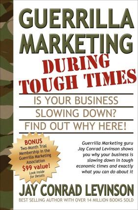 Guerrilla Marketing During Tough Times