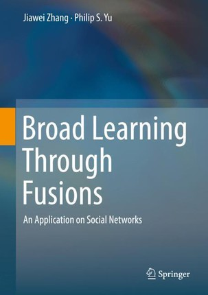 Broad Learning Through Fusions