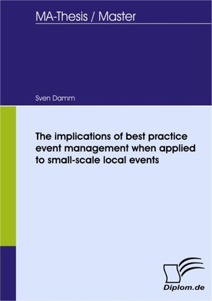 The implications of best practice event management when applied to small-scale local events