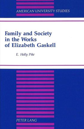 Family and Society in the Works of Elizabeth Gaskell