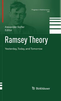 Ramsey Theory: Yesterday, Today, and Tomorrow
