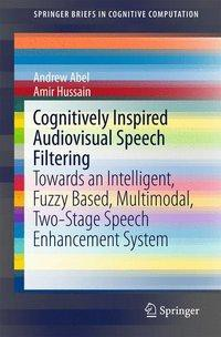 Cognitively Inspired Audiovisual Speech Filtering