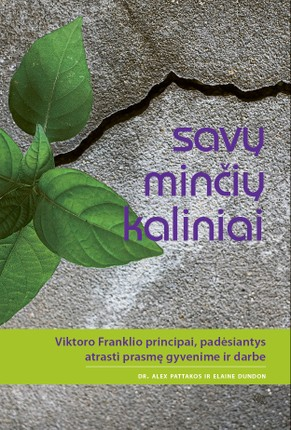 Savų minčių kaliniai: Viktoro Franklio principai, padėsiantys atrasti prasmę gyvenime ir darbe