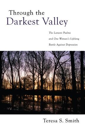 Through the Darkest Valley