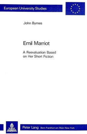 Emil Marriot. a Reevaluation Based on Her Short Fiction