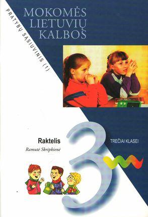 Raktelis. Mokomės lietuvių kalbos. Pratybų sąsiuvinis 3 klasei (1 dalis)