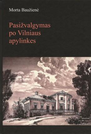 Pasižvalgymas po Vilniaus apylinkes