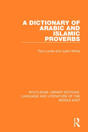 A Dictionary of Arabic and Islamic Proverbs