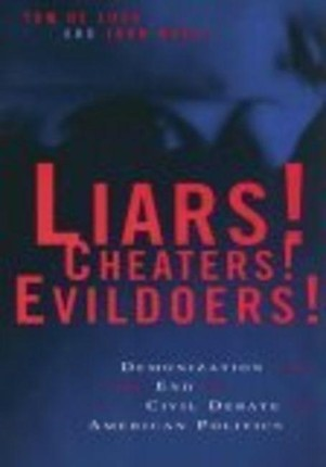 Liars! Cheaters! Evildoers!