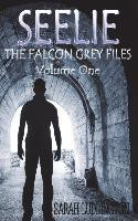 Seelie: The Falcon Grey Files - Volume One