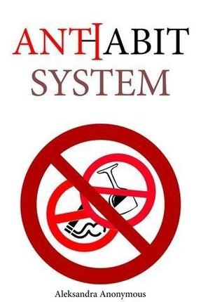 Anti-Habit System