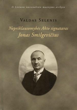 Nepriklausomybės Akto signataras Jonas Smilgevičius