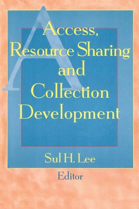 Access, Resource Sharing and Collection Development