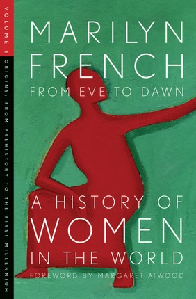 From Eve to Dawn: A History of Women in the World Volume I