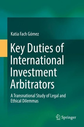 Key Duties of International Investment Arbitrators