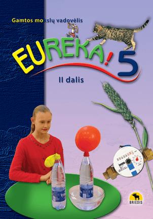Eureka! 5. Gamtos mokslų vadovėlis 5 kl., II d. Atnaujintas