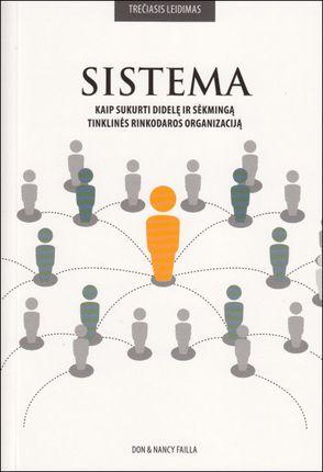 Sistema. Kaip sukurti didelę ir sėkmingą tinklinės rinkodaros organizaciją