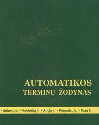 Automatikos terminų žodynas (lietuvių, vokiečių, anglų, prancūzų, rusų kalbomis)