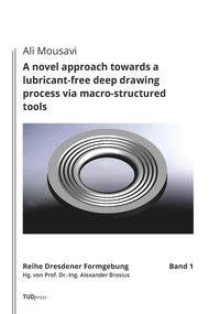 A novel approach towards a lubricant-free deep drawing process via macro-structured tools
