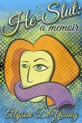 He-Slut: A Memoir