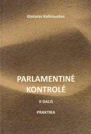 Parlamentinė kontrolė. II dalis. Praktika