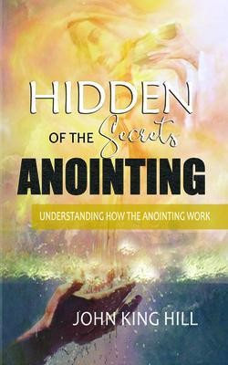HIDDEN SECRETS OF THE ANOINTING