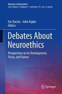 Debates About Neuroethics