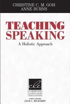 Teaching Speaking: A Holistic Approach