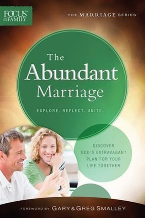 Abundant Marriage (Focus on the Family Marriage Series)