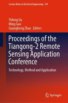 Proceedings of the Tiangong-2 Remote Sensing Application Conference